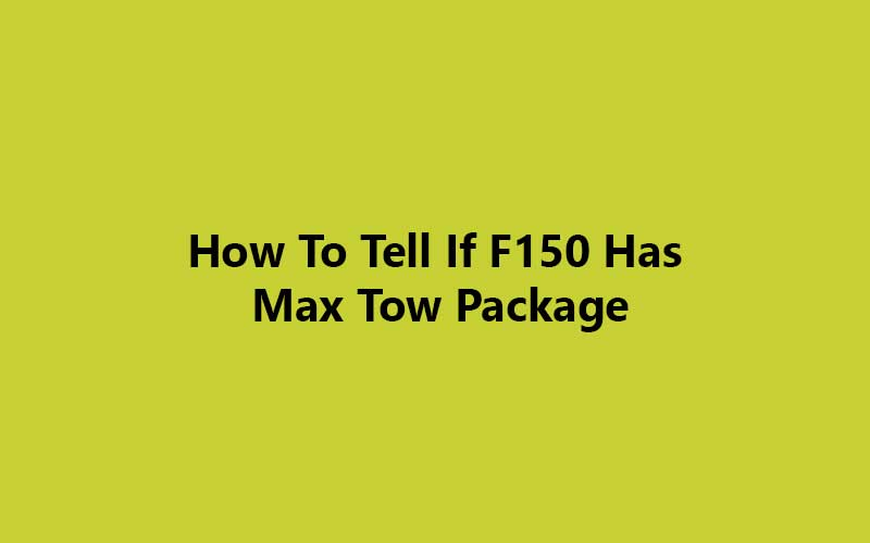 How-To-Tell-If-F150-Has-Max-Tow-Package