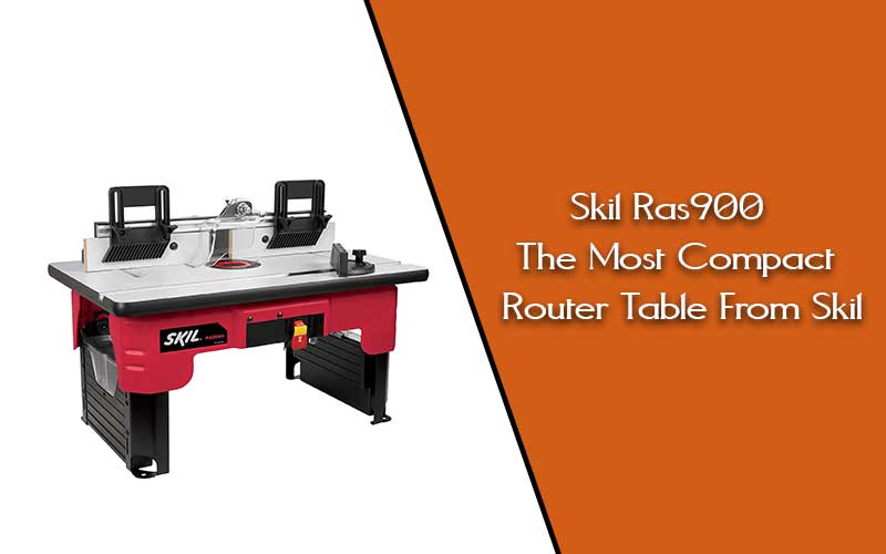 Skil-Ras900-Router-Table-Review