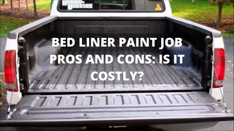 BED LINER PAINT JOB PROS AND CONS_ IS IT COSTLY_
