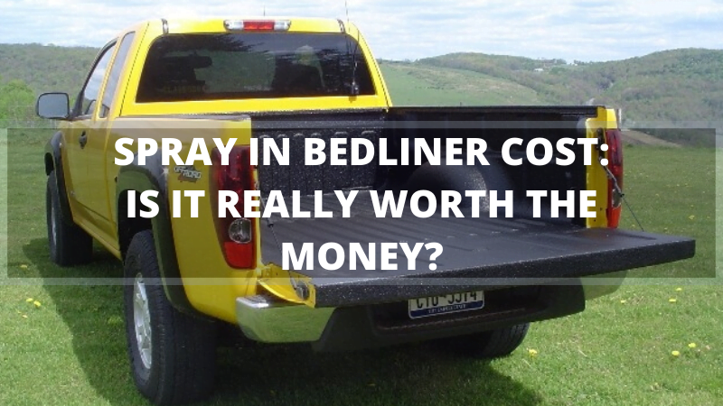 Spray On Bedliner >> Spray In Bedliner Cost Is It Really Worth The Money